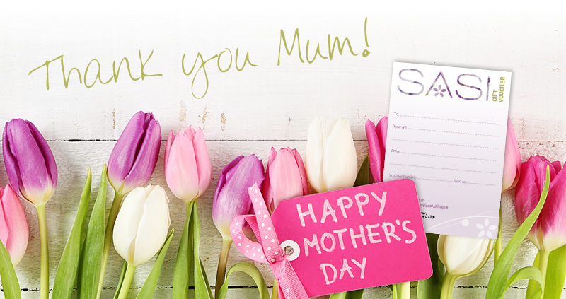 Say 'thank you' to Mum with a Sasi gift voucher…