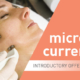 Micro current - introductory offer
